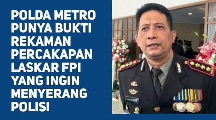 Dir Reserse Kriminal Umun Punya Bukti Voice Note Laskar FPI Rencana Menyerang Polisi