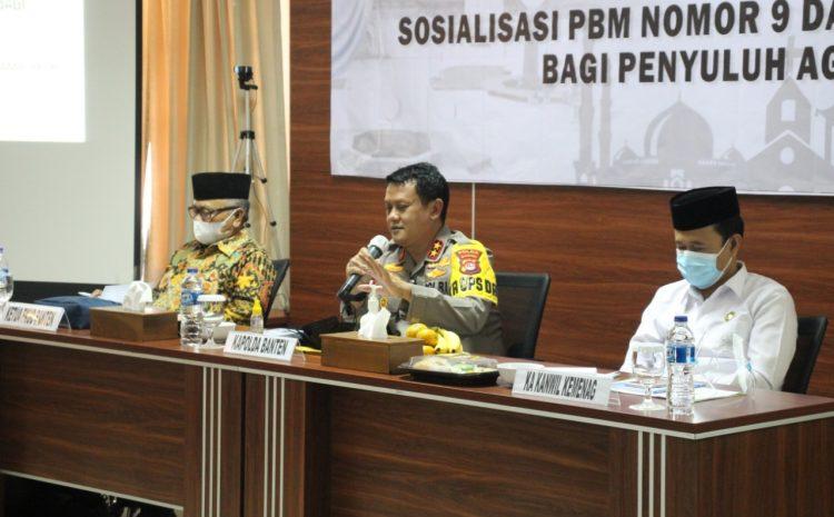 Kapolda Banten Jadi Key Note Speech Dalam Sosialisasi Bagi Penyuluh Agama