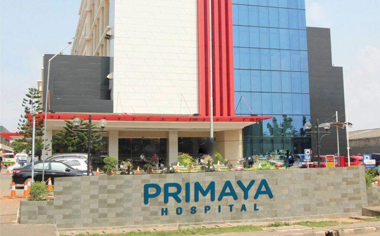 PRIMAYA HOSPITAL Hadir Untuk Melayani Masyarakat Kabupaten Tangerang