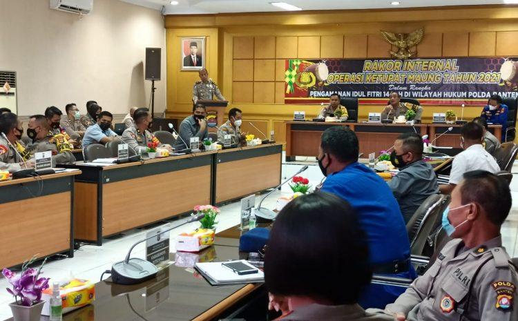 Polda Banten Gelar Rakor Internal Ops Ketupat Maung 2021