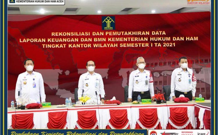 Kanwil Kemenkumham Aceh Ikuti Rekonsiliasi dan Pemutakhiran Data Keuangan dan BMN Semester 1 TA 2021